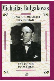 Pono de Moljero gyvenimas. Teatrinis romanas   Michail Bulgakov