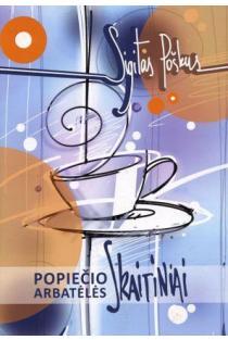 Popiečio arbatėlės skaitiniai | Sigitas Poškus