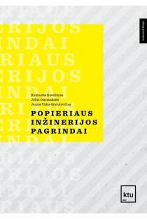 Popieriaus inžinerijos pagrindai | Rimtautas Kavaliūnas, Jolita Ostrauskaitė, Juozas Vidas Gražulevičius