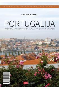 Portugalija. Atlanto vandenyno skalaujama spalvinga šalis | Violeta Harvey