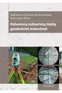 Požeminių inžinerinių tinklų geodeziniai matavimai | Vladislovas Česlovas Aksamitauskas, Dominykas Šlikas