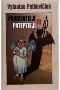 Prakeiktieji ir pateptieji | Vytautas Petkevičius