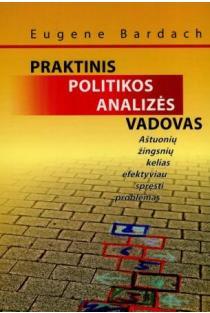 Praktinis politikos analizės vadovas | Eugene Bardach