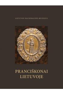 Pranciškonai Lietuvoje | Sud. Lijana Birškytė-Klimienė