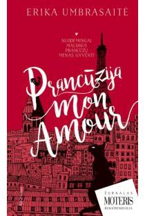 Prancūzija Mon amour | Erika Umbrasaitė