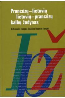Prancūzų-lietuvių lietuvių-prancūzų kalbų žodynas | Irena Janina Balaišienė
