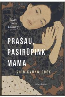 Prašau, pasirūpink mama | Shin Kyung-Sook