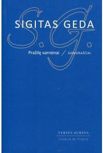 Pražilę varnėnai | Sigitas Geda
