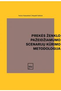 Prekės ženklo pažeidžiamumo scenarijų kūrimo metodologija | Vestina Vainauskienė, Rimgailė Vaitkienė