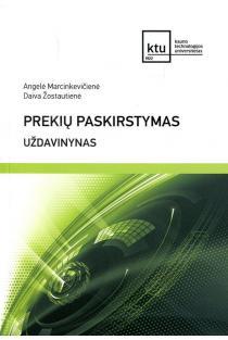Prekių paskirstymas. Uždavinynas | Angelė Marcinkevičienė, Daiva Žostautienė