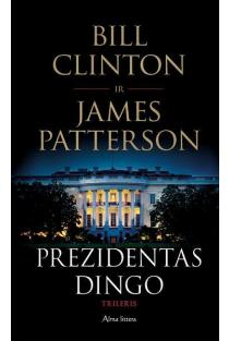 Prezidentas dingo | Bill Clinton, James Patterson
