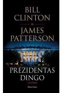Prezidentas dingo   Bill Clinton, James Patterson