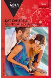 Prie altoriaus – su buvusiuoju (Aistra) | Kat Cantrell