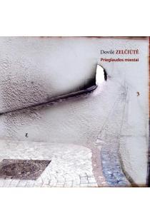 Prieglaudos miestai | Dovilė Zelčiūtė