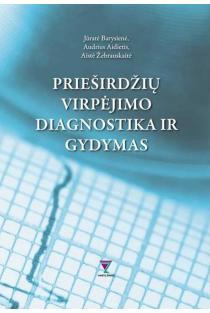 Prieširdžių virpėjimo diagnostika ir gydymas | Jūratė Barysienė, Audrius Aidietis, Aistė Žebrauskaitė