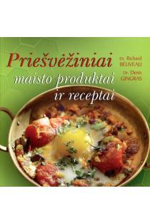 Priešvėžiniai maisto produktai ir receptai | Richard Beliveau, Denis Gingras