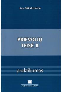 Prievolių teisė II. Praktikumas | Lina Mikalonienė