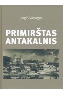 Primirštas Antakalnis | Jurgis Vanagas