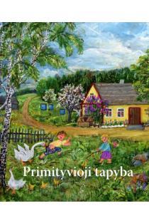 Primityvioji tapyba. Ketvirtoji respublikinė konkursinė paroda Monikos Bičiūnienės premijai laimėti | Sud. Edita Prelgauskienė