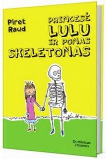 Princesė Lulu ir ponas Skeletonas | Piret Raud
