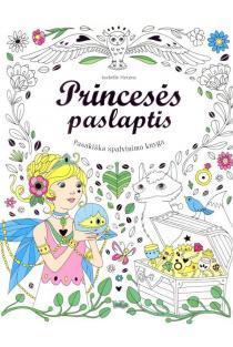 Princesės paslaptis. Pasakiška spalvinimo knyga |