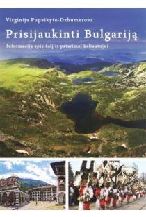 Prisijaukinti Bulgariją | Virginija Pupeikytė-Dzhumerova