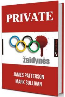 Private. Žaidynės | Mark T. Sullivan, James Patterson