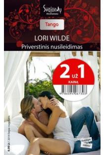 Priverstinis nusileidimas (Tango) (2 už 1 kainą)   Lori Wilde