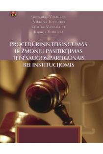 Procedūrinis teisingumas ir žmonių pasitikėjimas teisėsaugos pareigūnais bei institucijomis | Gintautas Valickas, Kristina Vanagaitė, Ksenija Voropaj, Viktoras Justickis