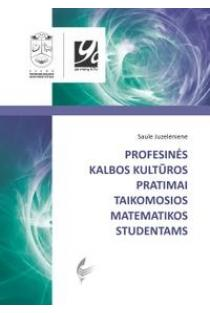 Profesinės kalbos kultūros pratimai taikomosios matematikos studentams | Saulė Juzelėnienė