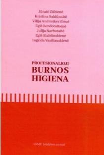 Profesionalioji burnos higiena | Jūratė Zūbienė, Kristina Saldūnaitė, Vilija Andruškevičienė ir kt.