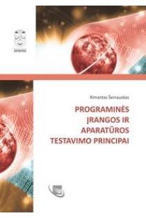 Programinės įrangos ir aparatūros testavimo principai | Rimantas Šeinauskas