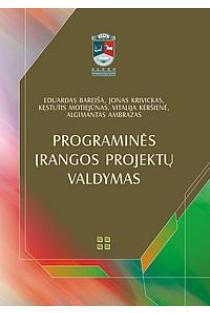 Programinės įrangos projektų valdymas | Eduardas Bareiša, Jonas Krivickas, Kęstutis Motiejūnas ir kt.