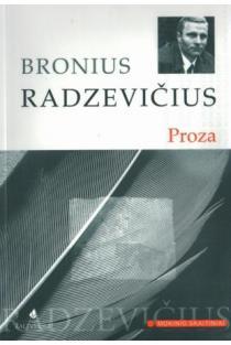 B. Radzevičius. Proza (Mokinio skaitiniai) | Bronius Radzevičius
