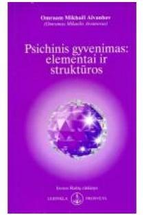 Psichinis gyvenimas: elementai ir struktūros | Omraam Mikhael Aivanhov