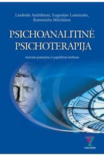 Psichoanalitinė psichoterapija | Liudmila Andrikienė, Eugenijus Laurinaitis, Raimundas Milašiūnas