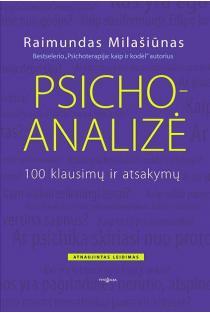 Psichoanalizė. 100 klausimų ir atsakymų (2-as pataisytas ir papildytas leidimas) | Raimundas Milašiūnas