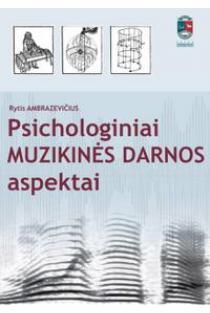 Psichologiniai muzikinės darnos aspektai | Rytis Ambrazevičius