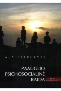 Paauglio psichosocialinė raida | Ala Petrulytė