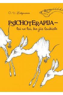 Psichoterapija – tai ne tai, ko jūs tikitės | Oleg Valerjevič Lukjanov