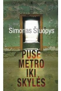 Pusė metro iki skylės | Simonas Štuopys