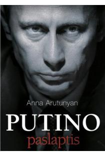 Putino paslaptis | Anna Arutunyan