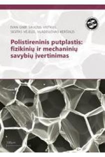 Polistireninis putplastis: fizikinių ir mechaninių savybių įvertinimas | Ivan Gnip, Saulius Vaitkus, Sigitas Vėjelis, Vladislovas Keršulis