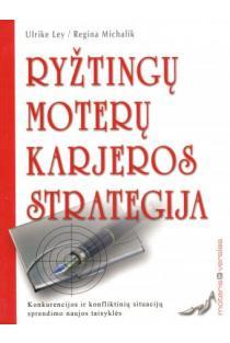Ryžtingų moterų karjeros strategija | Ulrike Ley, Regina Michalik