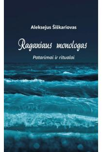 Raganiaus monologas. Patarimai ir ritualai | Aleksejus Šiškariovas