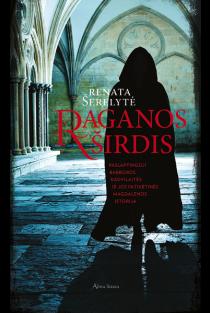 Raganos širdis. Paslaptingoji Barboros Radvilaitės ir jos patikėtinės Magdalenos | Renata Šerelytė