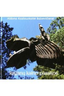 Raganų kalno pasakos | Aldona Kazlauskaitė Balsevičienė