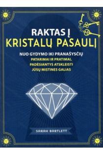 Raktas į kristalų pasaulį: nuo gydymo iki pranašysčių | Sarah Bartlett