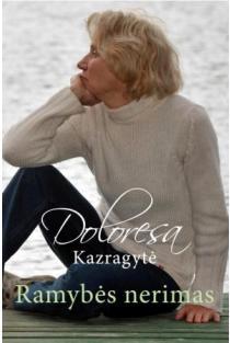 Ramybės nerimas | Doloresa Kazragytė