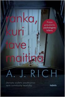 Ranka, kuri tave maitina | A. J. Rich